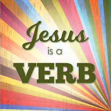 jesus is a verb